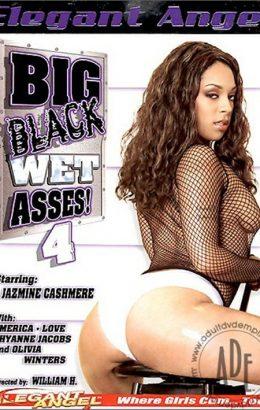 Big Black Wet Asses! 4