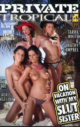 Private Tropical 39: On Vacation With My Slut Sister