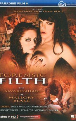 Forensic Filth: The Awakening Of Mallory Blake