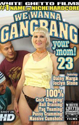 We Wanna Gangbang Your Mom 23