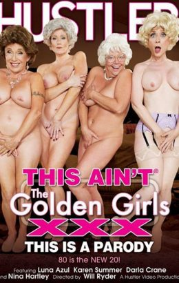 This Ain't The Golden Girls XXX: This Is A Parody