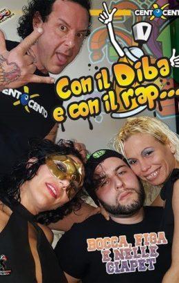 Con il Diba e con il Rap bocca, figa e nelle ciapet!