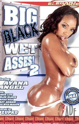 Big Black Wet Asses! 2