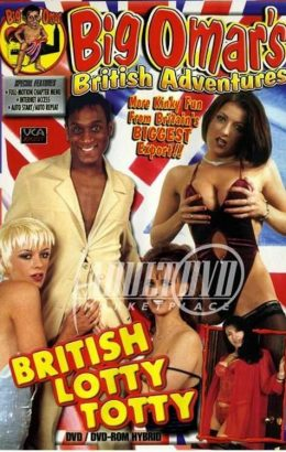 Big Omar's British Adventures: British Lotty Totty