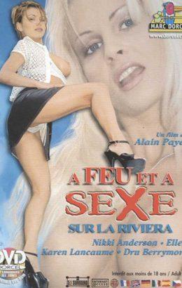 A Feu Et A Sexe Sur La Riviera