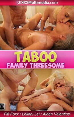 TABOO: Mommy's Family Threesome