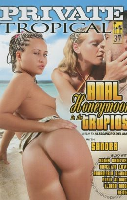Private Tropical 37: Anal Honeymoon In The Tropics