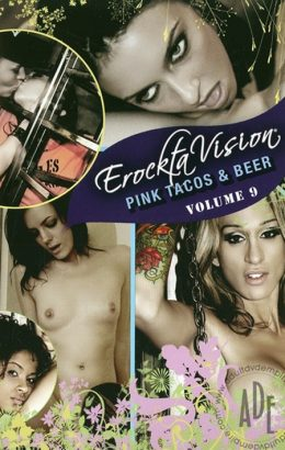 ErocktaVision 9: Pink Tacos and Beer