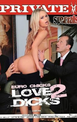 Private Specials 32: Euro Chicks Love 2 Dicks
