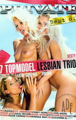 The Best of Private 194: 7 Top Model Lesbian Trios