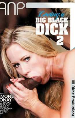 Loving A Big Black Dick 2