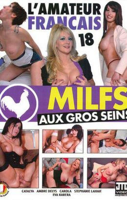 L'Amateur Francais 18: MILFS Aux Gros Seins