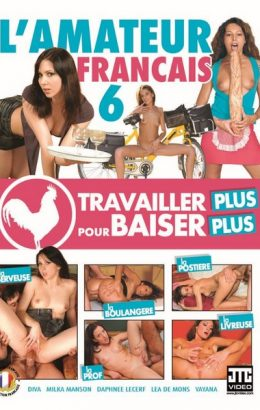 L'amateur Francais 6: Travailler plus pour baiser plus