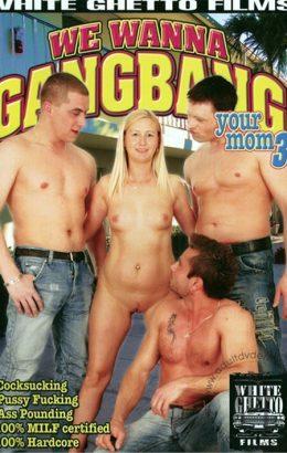We Wanna Gangbang Your Mom 3
