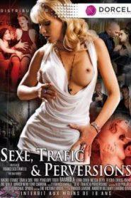 Sex, Trafic et Perversions