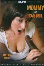Mommy Loves It Dark