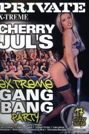 Private Xtreme 42: Cherry Jul's Extreme Gang Bang Party