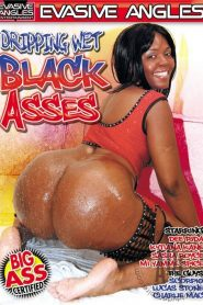 Dripping Wet Black Asses