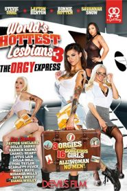 World's Hottest Lesbians Part 3: The Orgy Express
