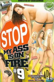 Stop! My Ass Is On Fire 9