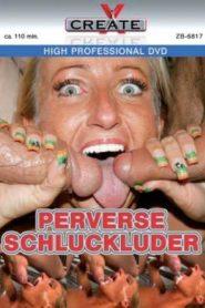 Perverse Schluckluder