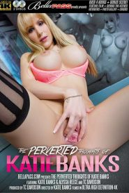 The Perverted Thoughts Of Katie Banks