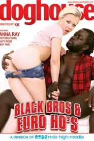Black Bros & Euro Ho's