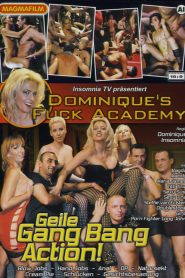 Dominique's Fuck Academy: Geile Gang Bang Action!