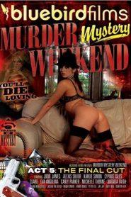 Murder Mystery Weekend Act 5: The Final Cut