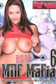 Big Tit MILF Mafia 6