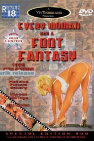 Every Woman Has A Foot Fantasy