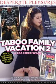 Taboo Family Vacation 2: A XXX Taboo Parody!