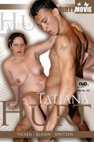 Tatjana Hurt: Ficken – Blasen – Spritzen