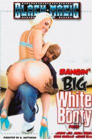 Bangin' Big White Booty 4