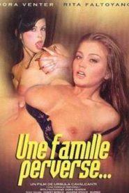 Une famille perverse…