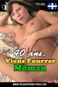 40 ans, Viens Fourrer Moman