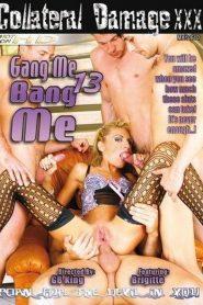 Gang Me Bang Me 13