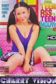 From Teen Ass to Teen Mouth 5