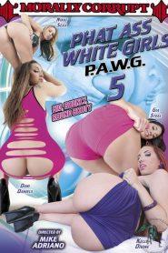 Phat Ass White Girls P.A.W.G. 5