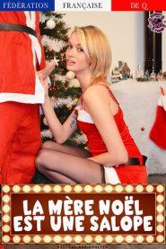 La Mere Noel Est Une Salope