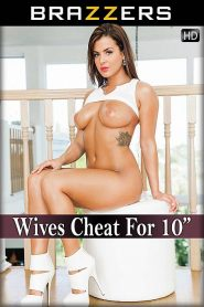 Wives Cheat For 10″