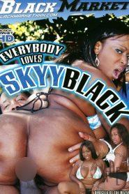 Everybody Loves Skyy Black