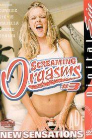 Screaming Orgasms 3