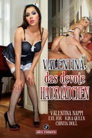 Valentina, Das Devote Hausmädchen