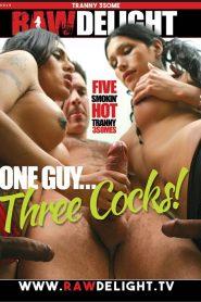 One Guy… Three Cocks!