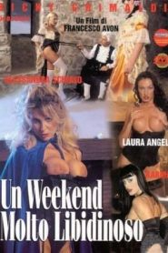 Un Weekend molto libidinoso