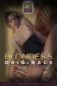 Blondes 5: Nightclub Original Series