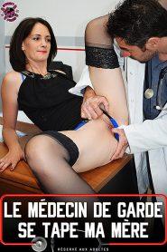 Le Medecin De Garde Se Tape Ma Mere