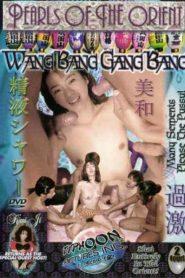 Pearls of the Orient Wang Bang Gang Bang