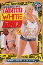 Tainted White Girls 2